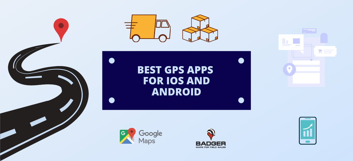 17 Best GPS Navigation Apps for iOS and Android for 2021 - Badger Maps