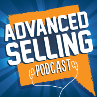Advanced Selling Podcast