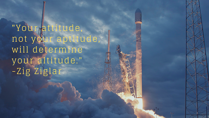 Your Attitude Not Aptitude Determines Altitude