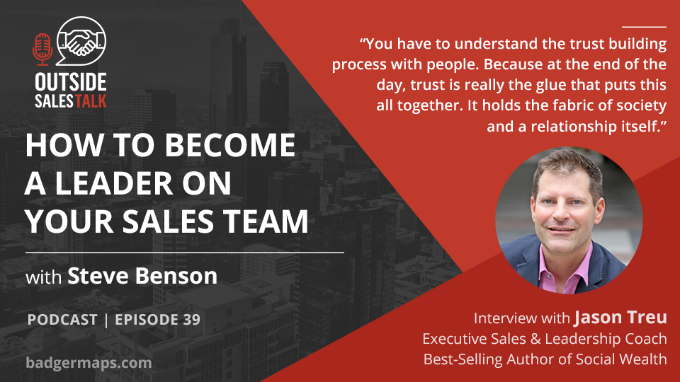 How to Become a Leader on your Sales Team - Outside Sales Talk with Jason Treu
