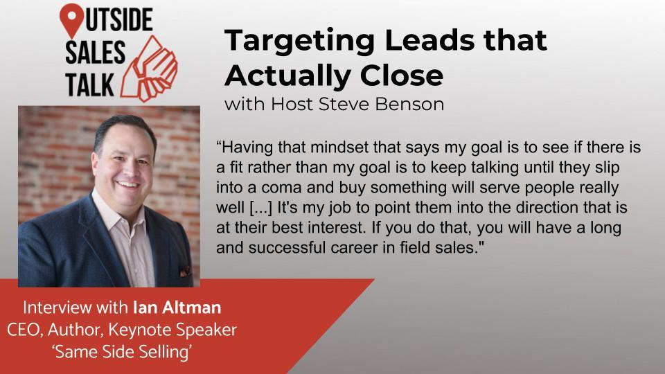 Targeting Leads that Actually Close - Outside Sales Talk with Ian Altman