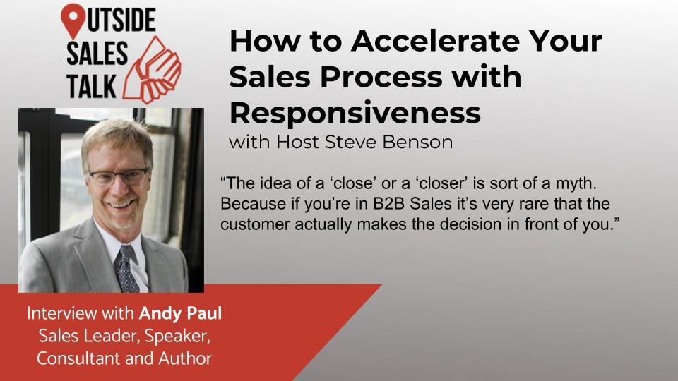 How to Accelerate Your Sales Process with Responsiveness - Outside Sales Talk with Andy Paul