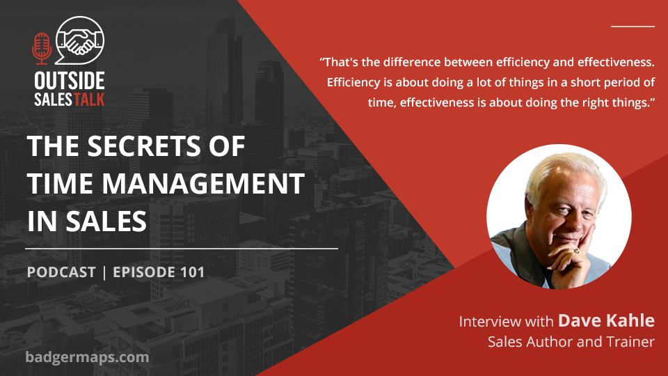 The Secrets of Time Management in Sales - Outside Sales Talk with Dave Kahle
