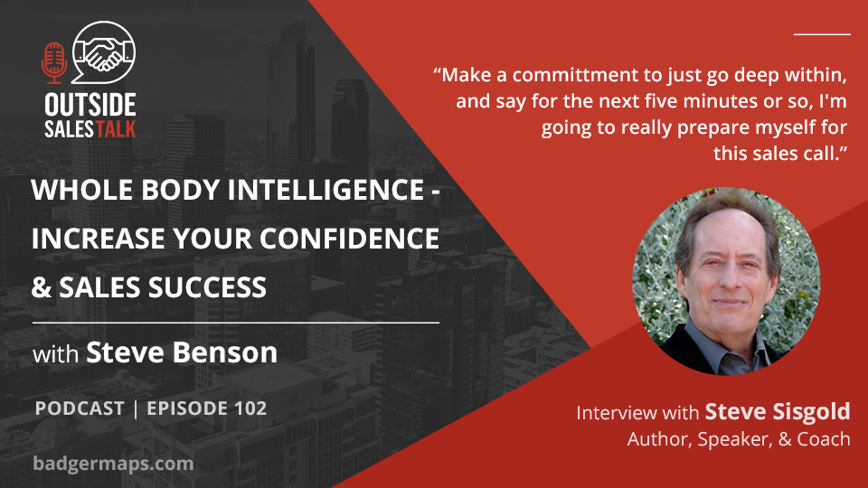 Whole Body Intelligence: Increase Your Confidence and Sales Success - Outside Sales Talk with Steve Sisgold