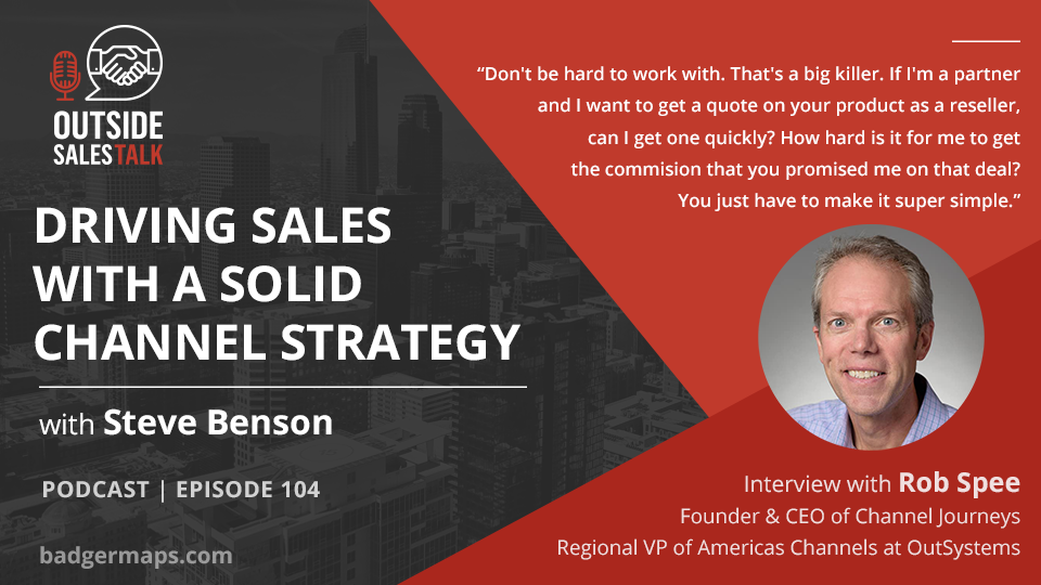 Driving Sales with a Solid Channel Strategy - Outside Sales Talk with Rob Spee