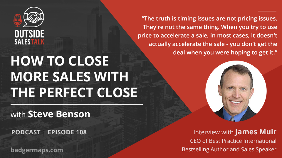 How to Close more Sales with the Perfect Close - Outside Sales Talk with James Muir