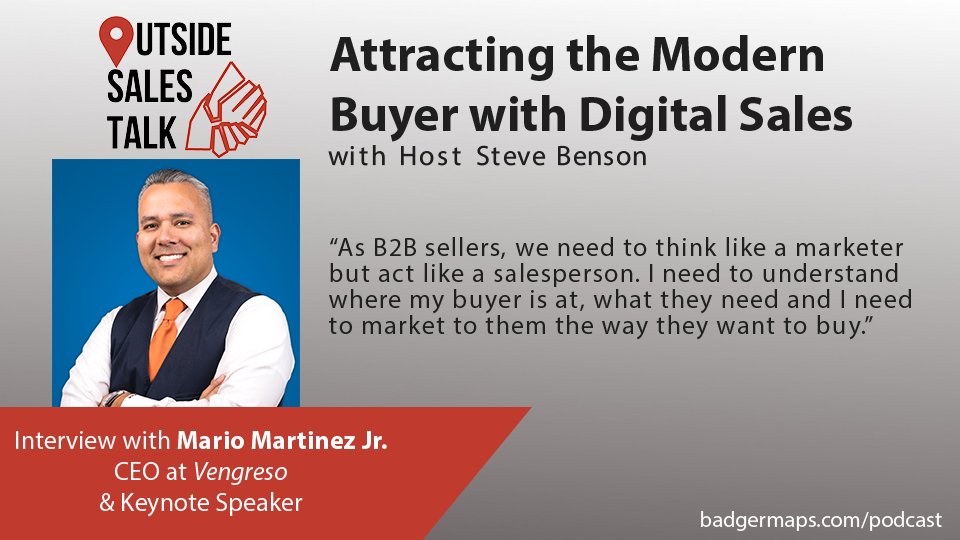 Attracting the Modern Buyer with Digital Sales - Outside Sales Talk with Mario Martinez Jr.