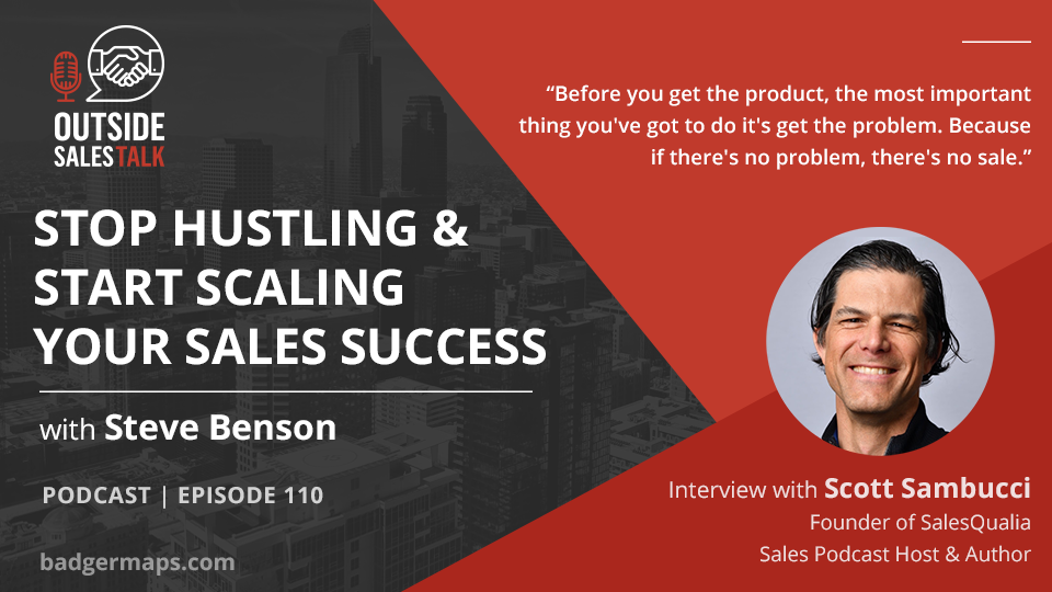 Stop Hustling & Start Scaling your Sales Success - Outside Sales Talk with Scott Sambucci
