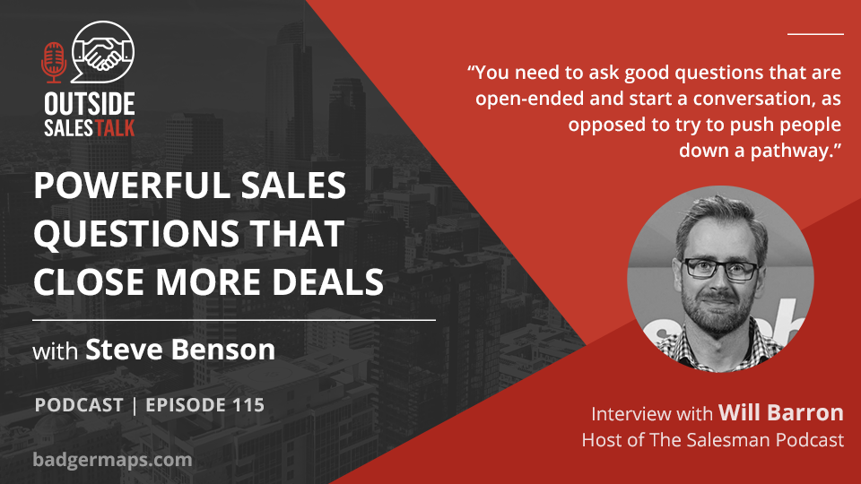 Powerful Sales Questions that Close More Deals - Outside Sales Talk with Will Barron
