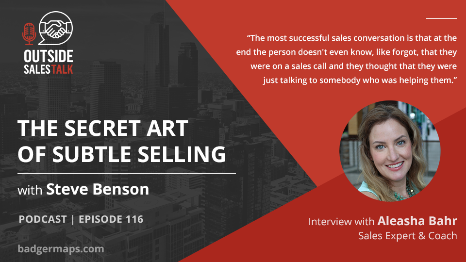 The Secret Art of Subtle Selling - Outside Sales Talk with Aleasha Bahr