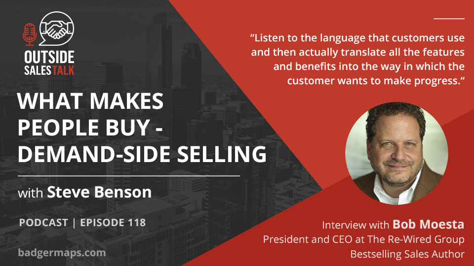 What Makes People Buy - Demand-Side Selling - Outside Sales Talk with Bob Moesta