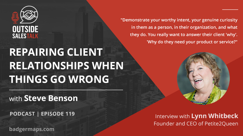 Repairing Client Relationships When Things Go Wrong - Outside Sales Talk with Lynn Whitbeck