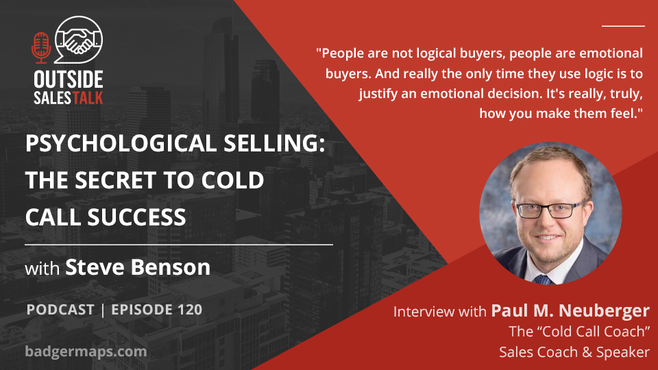 Psychological Selling: The Secret to Cold Call Success  - Outside Sales Talk with Paul M. Neuberger