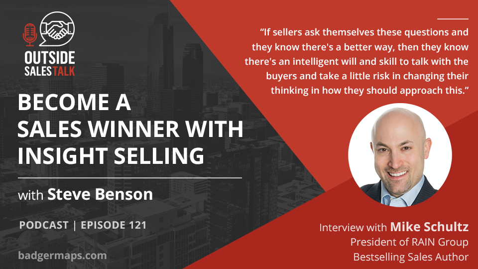 Become a Sales Winner with Insight Selling - Outside Sales Talk with Mike Schultz