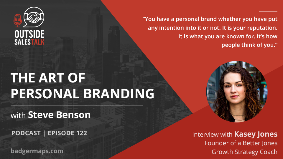 The Art of Personal Branding  - Outside Sales Talk with Kasey Jones