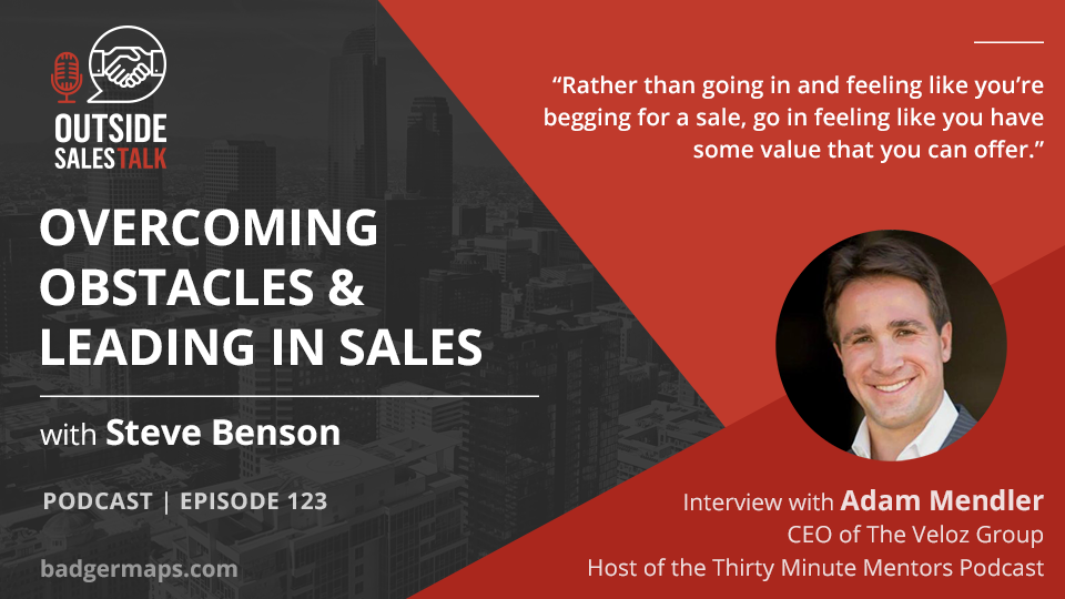 Overcoming Obstacles & Leading in Sales - Outside Sales Talk with Adam Mendler