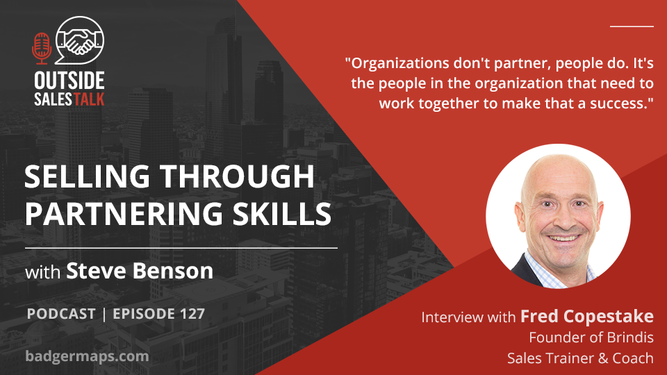 Selling Through Partnering Skills - Outside Sales Talk with Fred Copestake
