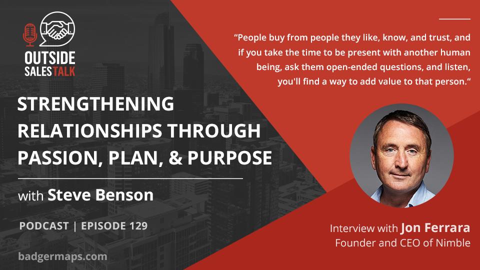 Strengthening Relationships Through Passion, Plan, & Purpose  - Outside Sales Talk with Jon Ferrara