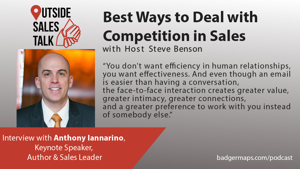 Best Ways to Deal with Competition in Sales - Outside Sales Talk with Anthony Iannarino