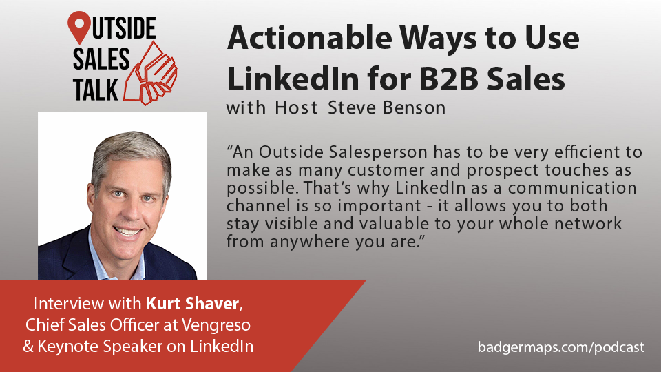 Actionable Ways to Use Linkedin for B2B Sales - Outside Sales Talk with Kurt Shaver