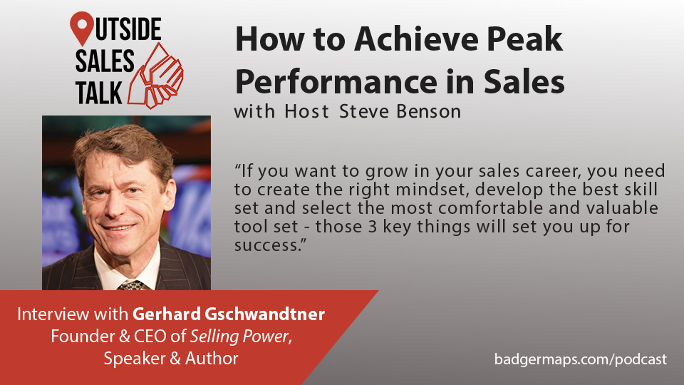 How to Achieve Peak Performance in Sales - Outside Sales Talk with Gerhard Gschwandtner