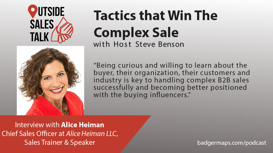 Tactics that Win The Complex Sale - Outside Sales Talk with Alice Heiman