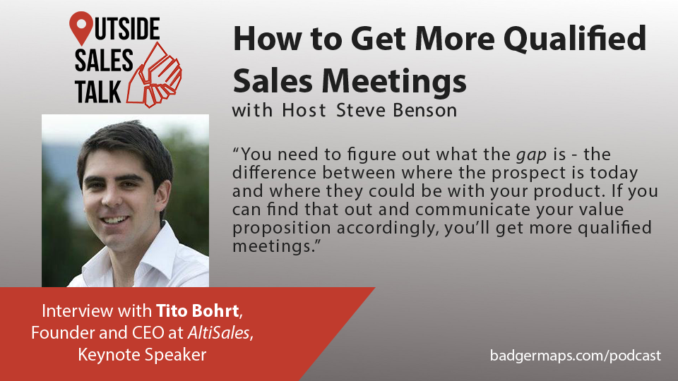 How to Get More Qualified Sales Meetings - Outside Sales Talk with Tito Bohrt