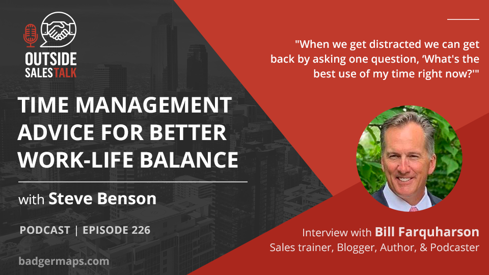 Time Management Advice for Better Work-life Balance - Outside Sales Talk with Bill Farquharson