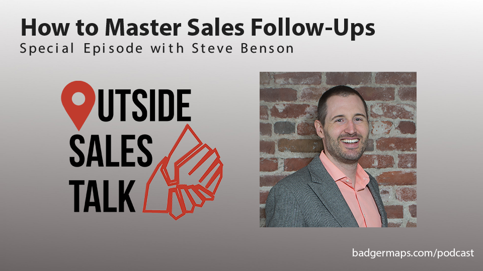 How to Master Sales Follow-Ups - Outside Sales Talk with Steve Benson