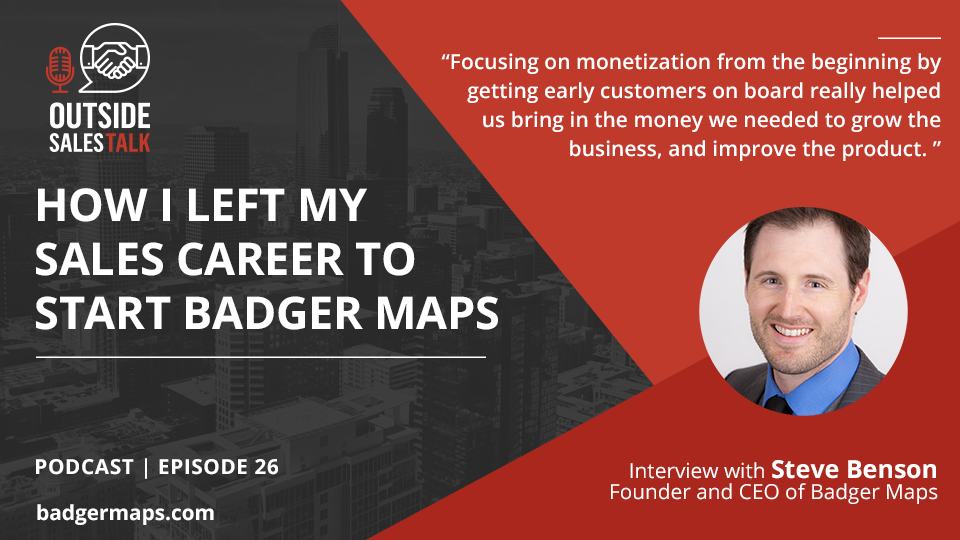 How I Left My Sales Career to Start Badger Maps