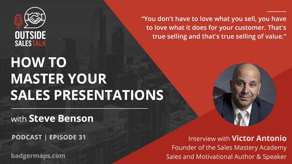 How to Master your Sales Presentations - Outside Sales Talk with Victor Antonio
