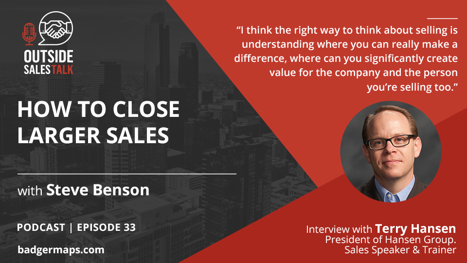 How to Close Larger Sales - Outside Sales Talk with Terry Hansen