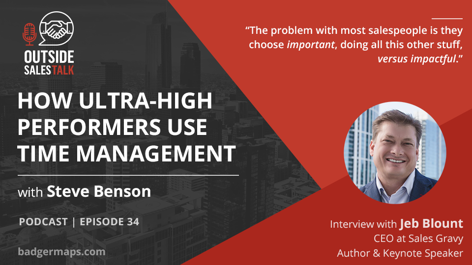 How Ultra-High Performers Use Time Management - Outside Sales Talk with Jeb Blount