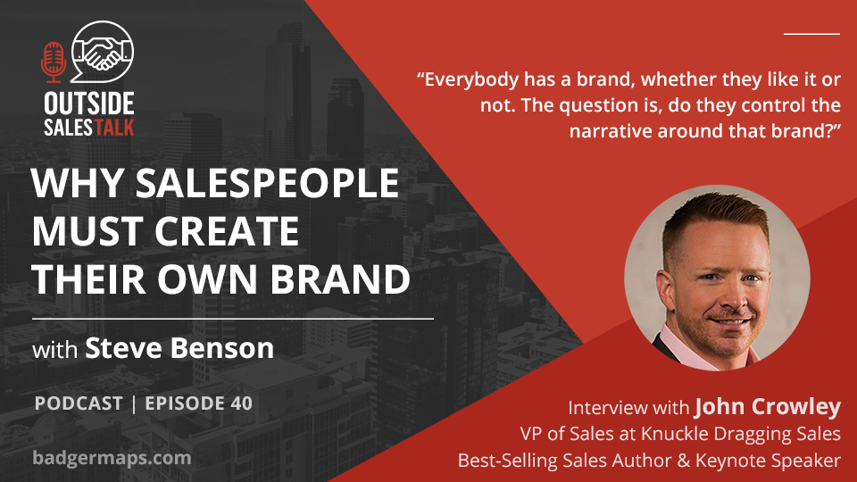 Why Sales People Must Create Their OWN Brand - Outside Sales Talk with John Crowley