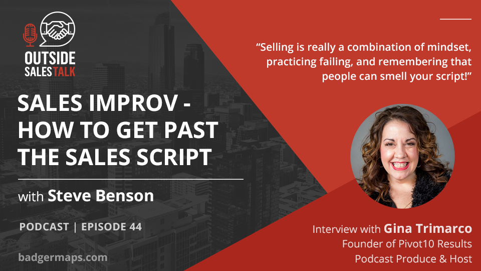 Sales Improv: How to Get Past the Sales Script - Outside Sales Talk with Gina Trimarco