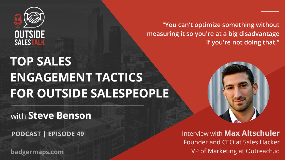 Top Sales Engagement Tactics for Outside Salespeople - Outside Sales Talk with Max Altschuler