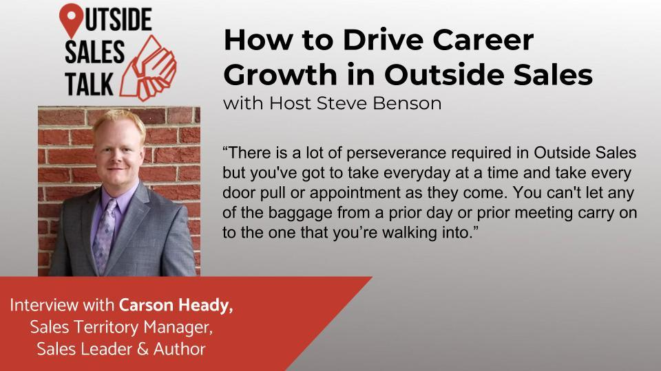 How to Drive Career Growth in Outside Sales - Outside Sales Talk with Carson Heady