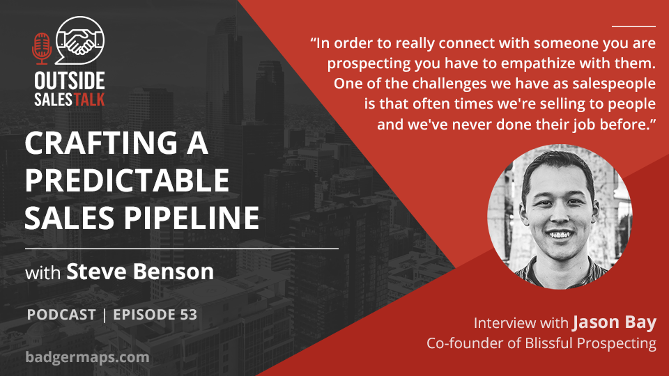 Crafting a Predictable Sales Pipeline - Outside Sales Talk with Jason Bay