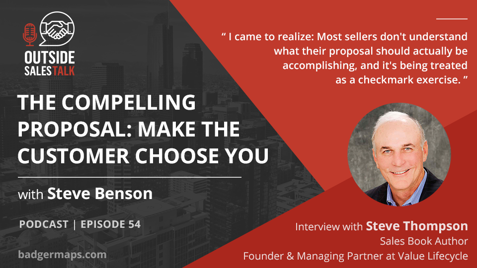 The Compelling Proposal: Make the Customer Choose You - Outside Sales Talk with Steve Thompson