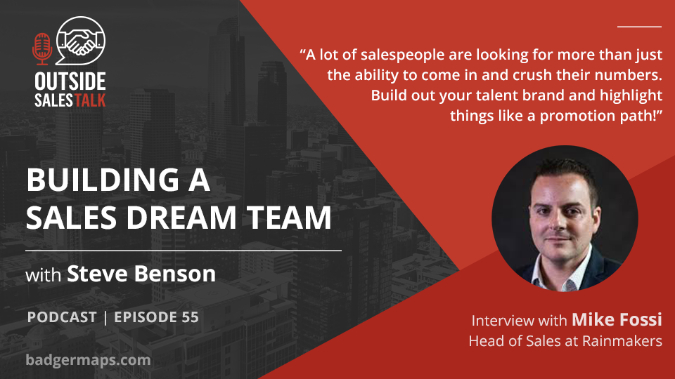 Building Your Sales Dream Team - Outside Sales Talk with Mike Fossi