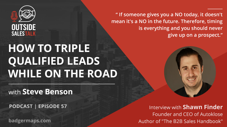 How to Triple your Qualified Leads While on the Road - Outside Sales Talk with Shawn Finder
