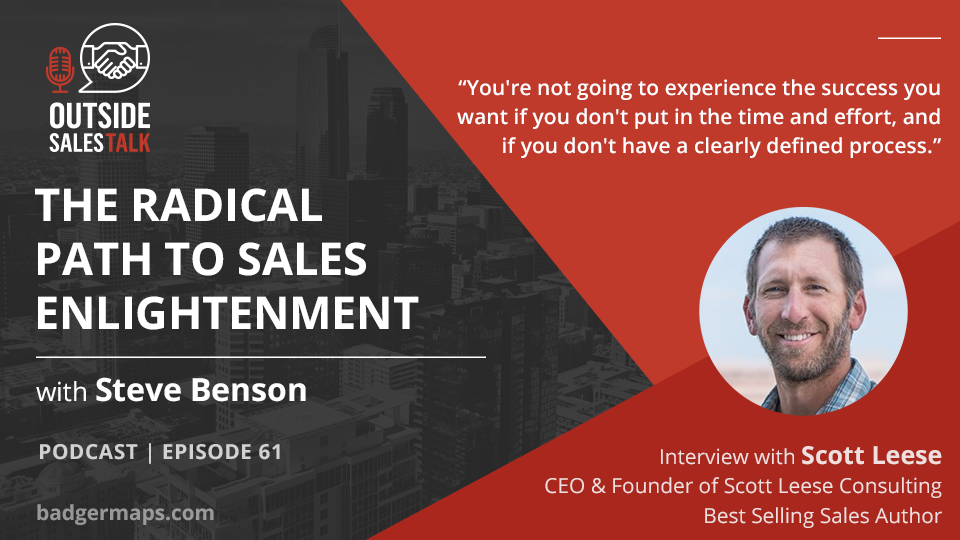 The Radical Path to Sales Enlightenment  - Outside Sales Talk with Scott Leese