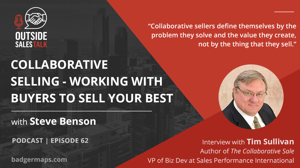 Collaborative Selling - Working with Buyers to Sell your Best - Outside Sales Talk with Tim Sullivan