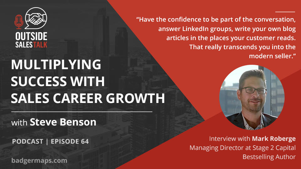 Multiplying Success with Sales Career Growth - Outside Sales Talk with Mark Roberge