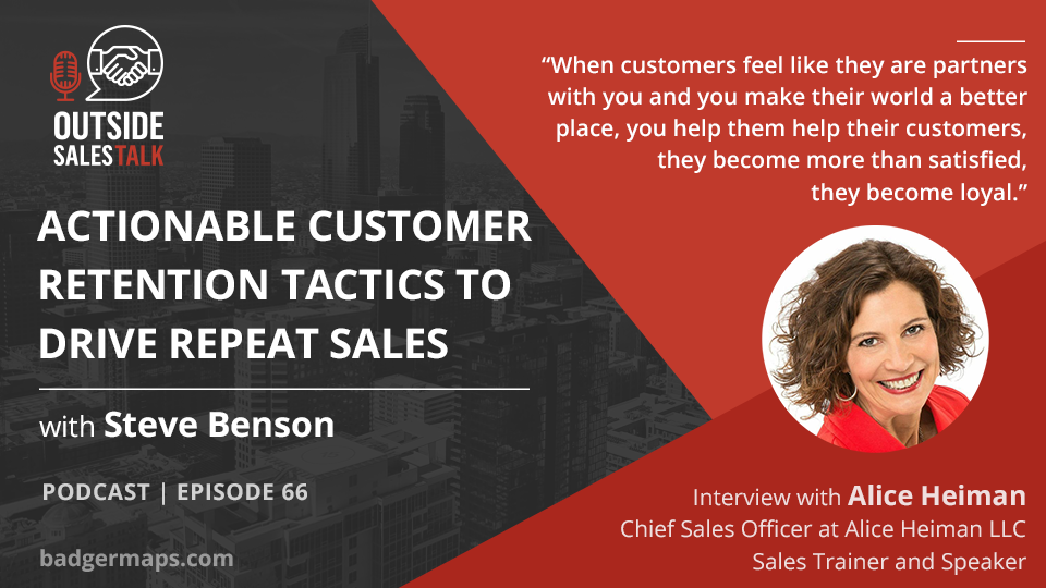 Actionable Customer Retention Tactics To Drive Repeat Sales - Outside Sales Talk with Alice Heiman