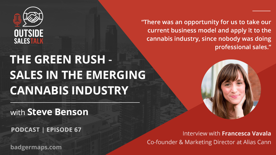 The Green Rush: Sales in the Emerging Cannabis Industry - Outside Sales Talk with Francesca Vavala