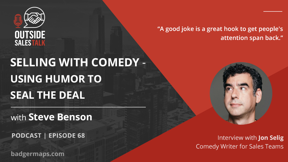 Selling with Comedy - Using Humor to Seal the Deal - Outside Sales Talk with Jon Selig