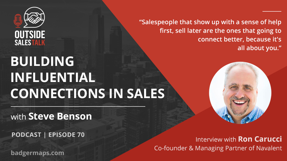 Building Influential Connections in Sales - Outside Sales Talk with Ron Carucci