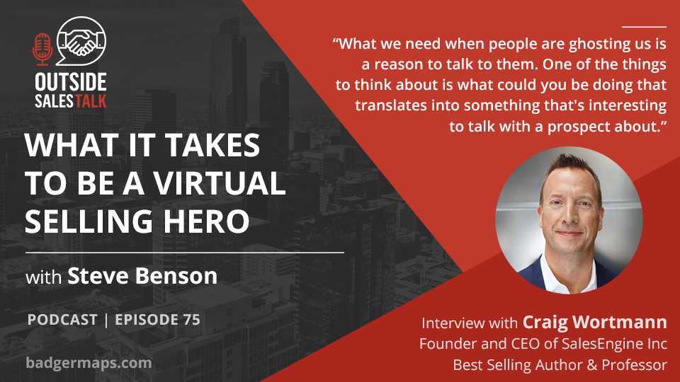 What it Takes to Be a Virtual Selling Hero - Outside Sales Talk with Craig Wortmann