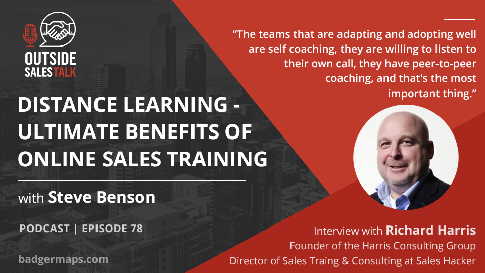 Distance Learning: Ultimate Benefits of Online Sales Training - Outside Sales Talk with Richard Harris